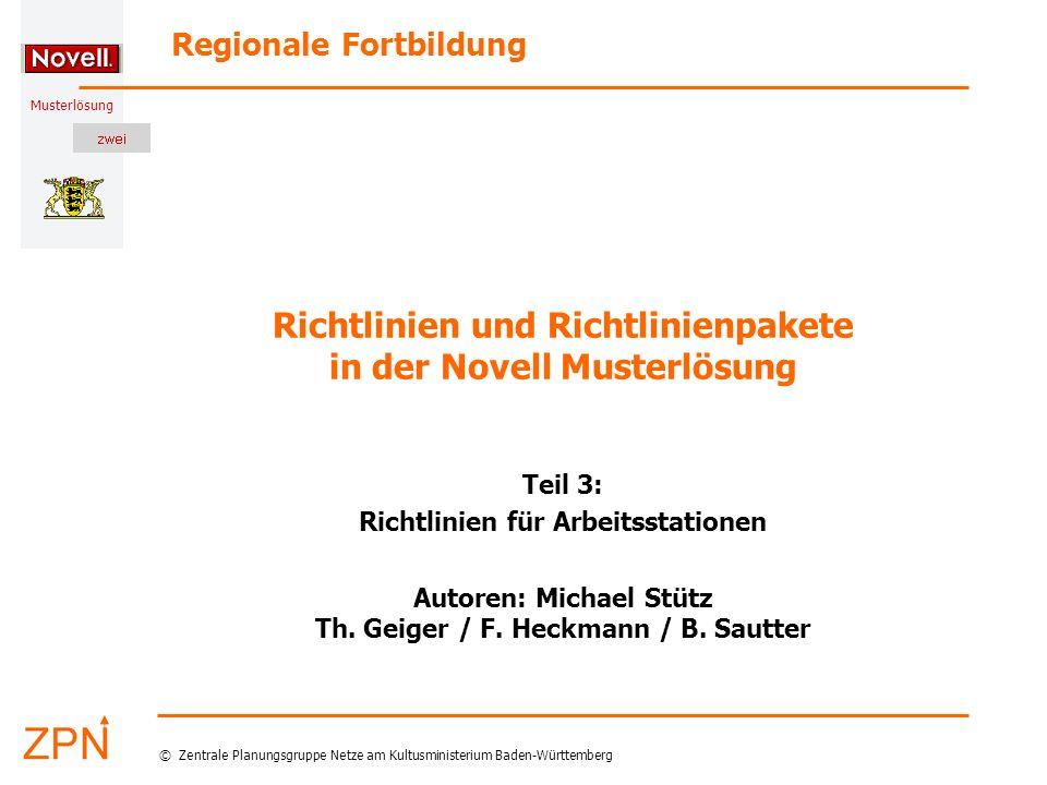 © Zentrale Planungsgruppe Netze am Kultusministerium Baden-Württemberg Musterlösung Stand: 19.01.2005 12 Michael Stütz und Th.