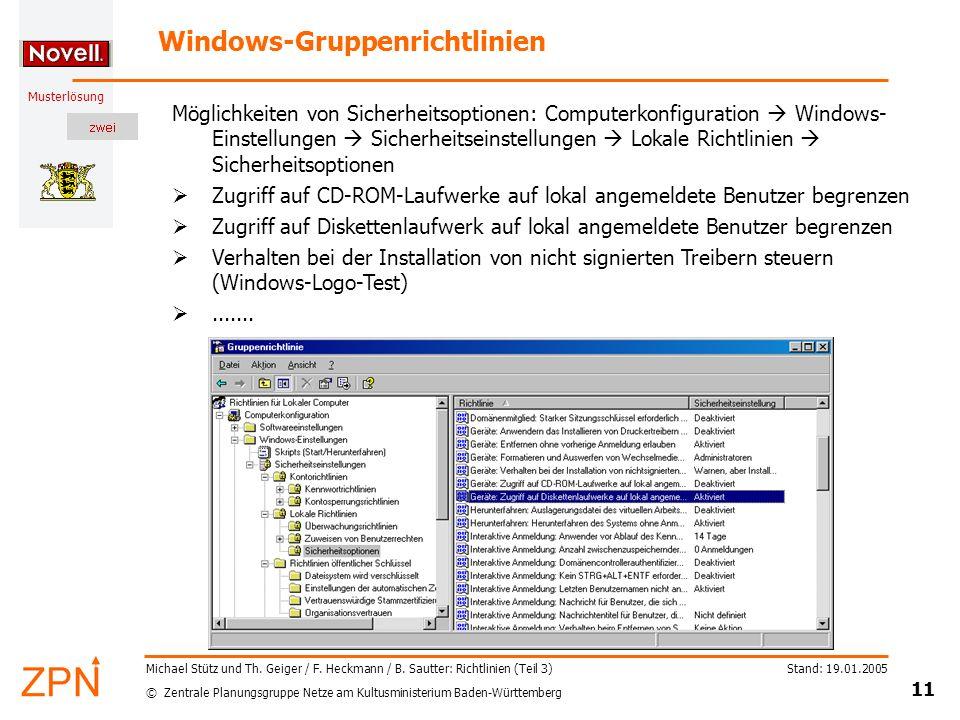 © Zentrale Planungsgruppe Netze am Kultusministerium Baden-Württemberg Musterlösung Stand: 19.01.2005 11 Michael Stütz und Th.