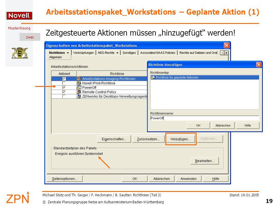 © Zentrale Planungsgruppe Netze am Kultusministerium Baden-Württemberg Musterlösung Stand: 19.01.2005 19 Michael Stütz und Th.