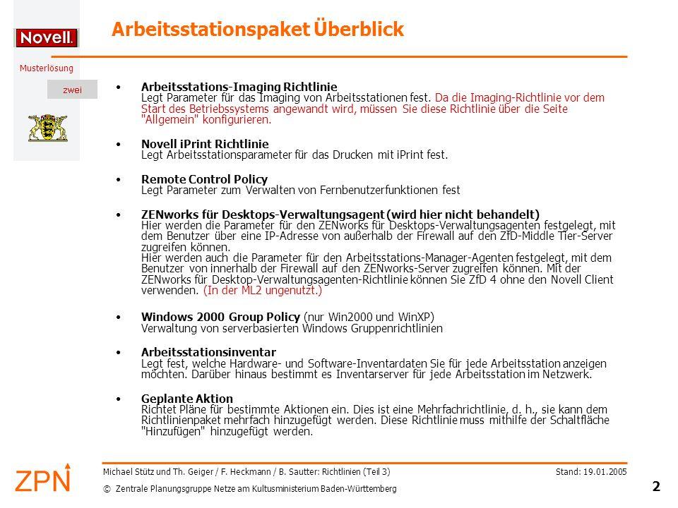 © Zentrale Planungsgruppe Netze am Kultusministerium Baden-Württemberg Musterlösung Stand: 19.01.2005 3 Michael Stütz und Th.