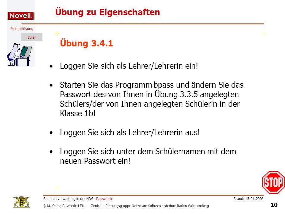 © M. Stütz, F. Wrede LEU - Zentrale Planungsgruppe Netze am Kultusministerium Baden-Württemberg Musterlösung zwei Stand: 15.01.2003 10 Benutzerverwalt