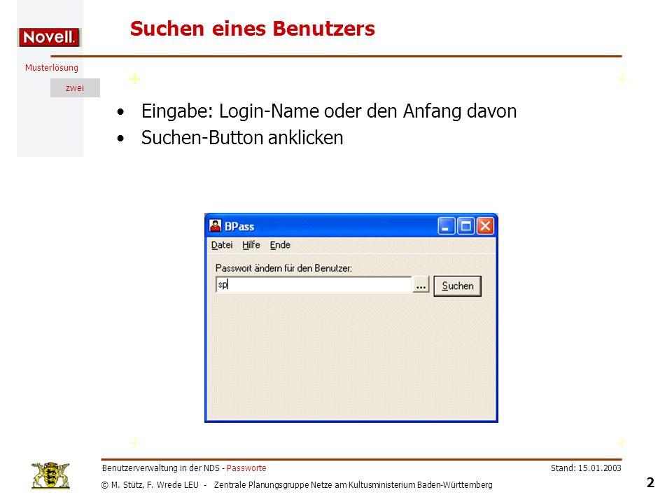 © M. Stütz, F. Wrede LEU - Zentrale Planungsgruppe Netze am Kultusministerium Baden-Württemberg Musterlösung zwei Stand: 15.01.2003 2 Benutzerverwaltu