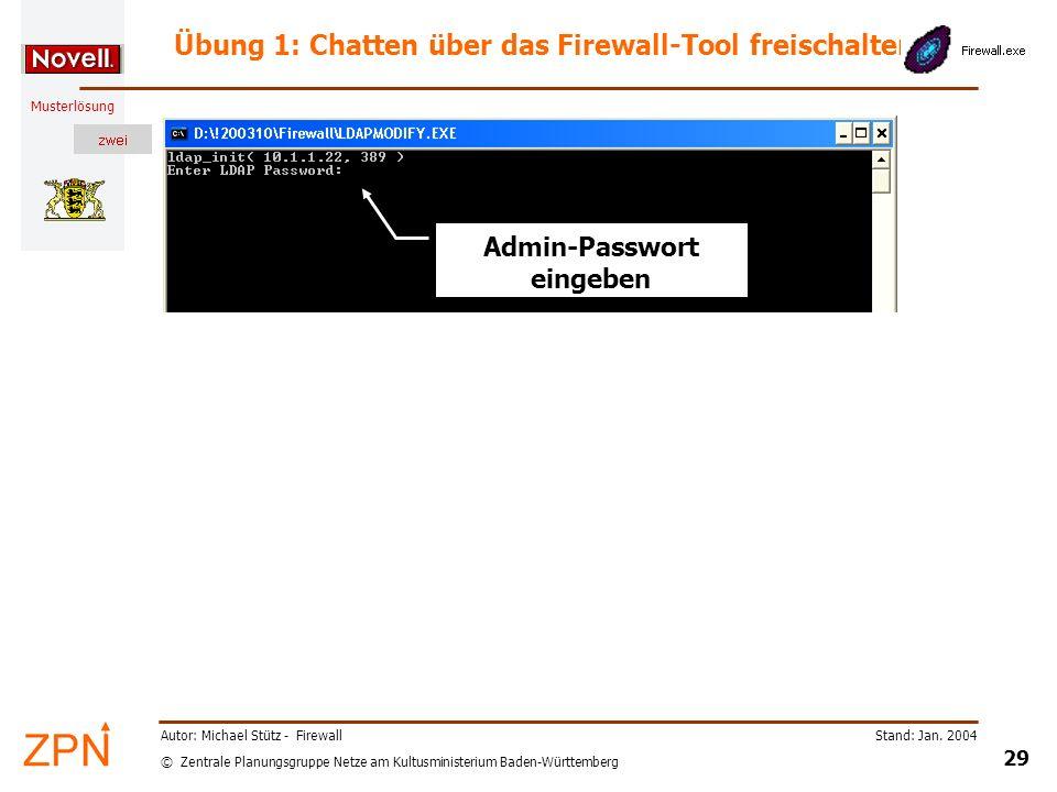 © Zentrale Planungsgruppe Netze am Kultusministerium Baden-Württemberg Musterlösung Stand: Jan. 2004 29 Autor: Michael Stütz - Firewall Admin-Passwort