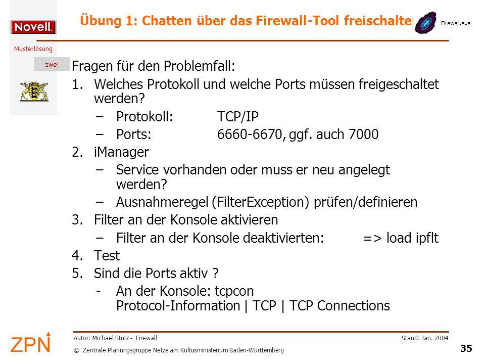 © Zentrale Planungsgruppe Netze am Kultusministerium Baden-Württemberg Musterlösung Stand: Jan. 2004 35 Autor: Michael Stütz - Firewall Fragen für den