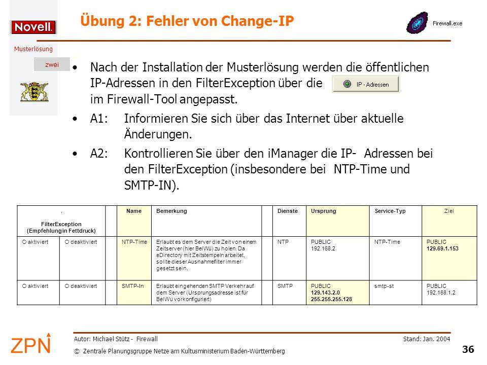 © Zentrale Planungsgruppe Netze am Kultusministerium Baden-Württemberg Musterlösung Stand: Jan. 2004 36 Autor: Michael Stütz - Firewall Übung 2: Fehle