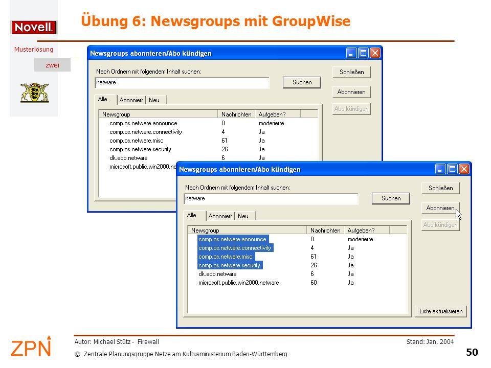 © Zentrale Planungsgruppe Netze am Kultusministerium Baden-Württemberg Musterlösung Stand: Jan. 2004 50 Autor: Michael Stütz - Firewall Übung 6: Newsg