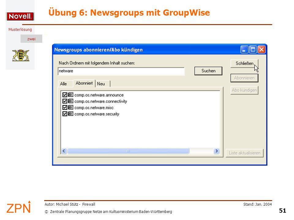© Zentrale Planungsgruppe Netze am Kultusministerium Baden-Württemberg Musterlösung Stand: Jan. 2004 51 Autor: Michael Stütz - Firewall Übung 6: Newsg