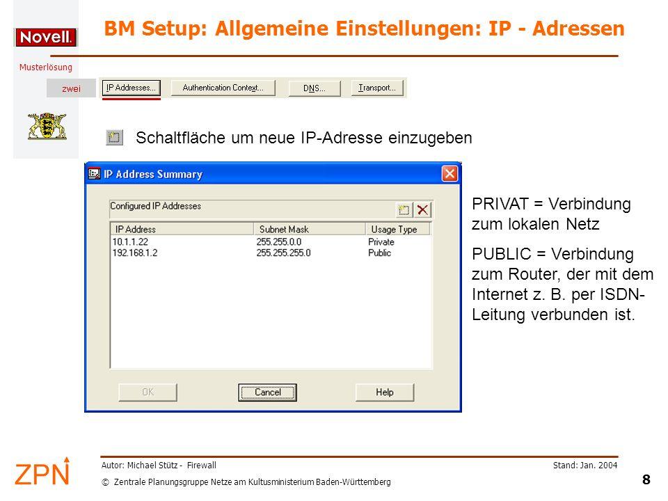 © Zentrale Planungsgruppe Netze am Kultusministerium Baden-Württemberg Musterlösung Stand: Jan. 2004 8 Autor: Michael Stütz - Firewall BM Setup: Allge
