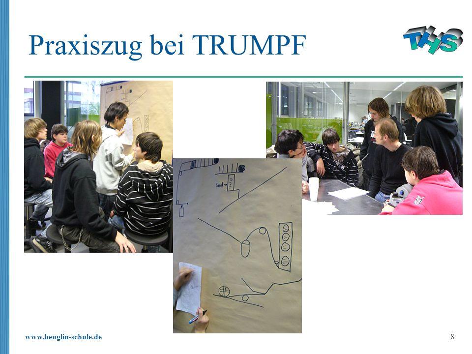 www.heuglin-schule.de 8 Praxiszug bei TRUMPF