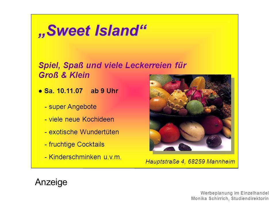 Werbeplanung im Einzelhandel Monika Schirrich, Studiendirektorin Gemüse Anzeige 2 Sweet Island Spiel, Spaß und viele Leckerreien für Groß & Klein - su