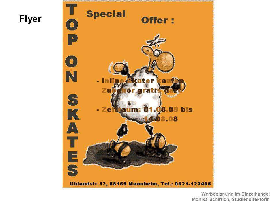 Werbeplanung im Einzelhandel Monika Schirrich, Studiendirektorin Inliner Flyer 1 Flyer