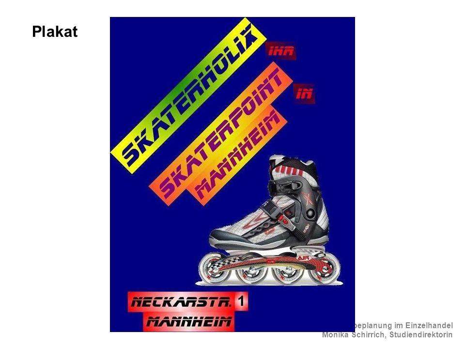 Werbeplanung im Einzelhandel Monika Schirrich, Studiendirektorin Inliner Plakat 2 Plakat