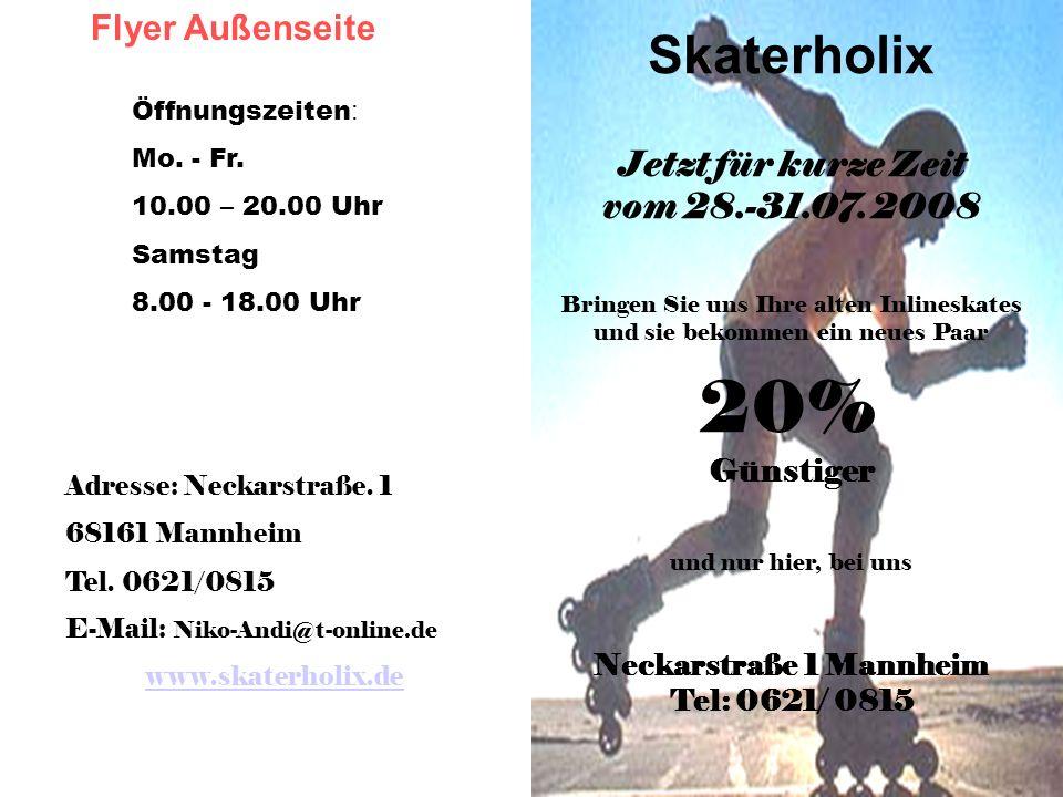 Werbeplanung im Einzelhandel Monika Schirrich, Studiendirektorin Inliner Flyer 2 Flyer Außenseite Skaterholix Jetzt für kurze Zeit vom 28.-31.07. 2008