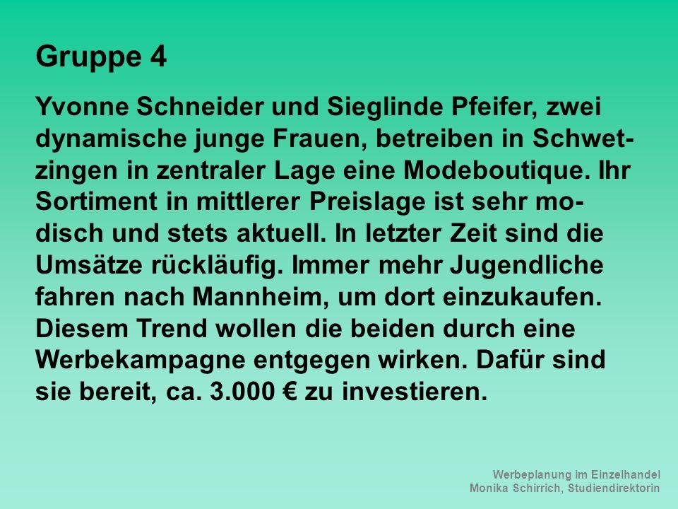 Werbeplanung im Einzelhandel Monika Schirrich, Studiendirektorin Modeboutique Gruppe 4 Yvonne Schneider und Sieglinde Pfeifer, zwei dynamische junge F