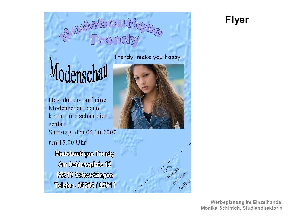 Werbeplanung im Einzelhandel Monika Schirrich, Studiendirektorin Mode Flyer 1 Flyer