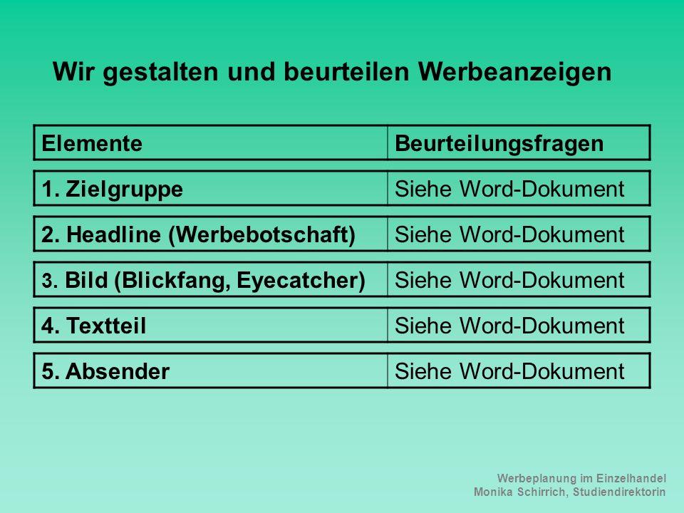 Werbeplanung im Einzelhandel Monika Schirrich, Studiendirektorin Analyse Werbeanzeige Wir gestalten und beurteilen Werbeanzeigen ElementeBeurteilungsfragen 1.