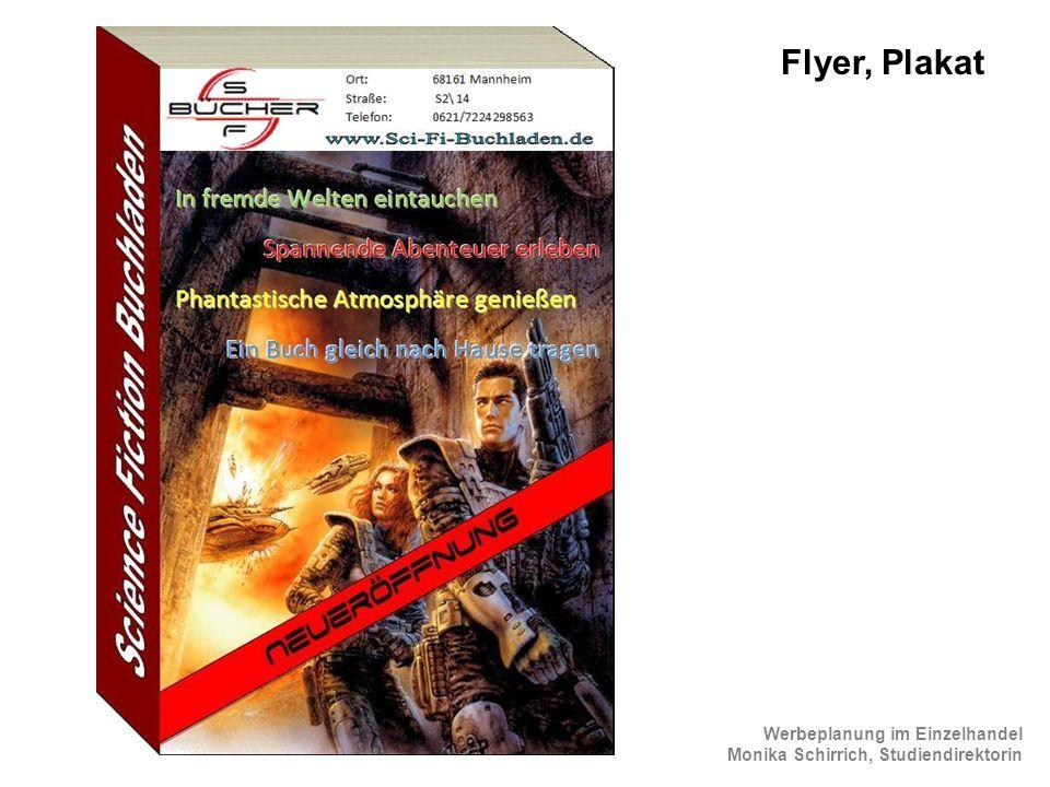 Werbeplanung im Einzelhandel Monika Schirrich, Studiendirektorin ScienceFiction Flyer Flyer, Plakat