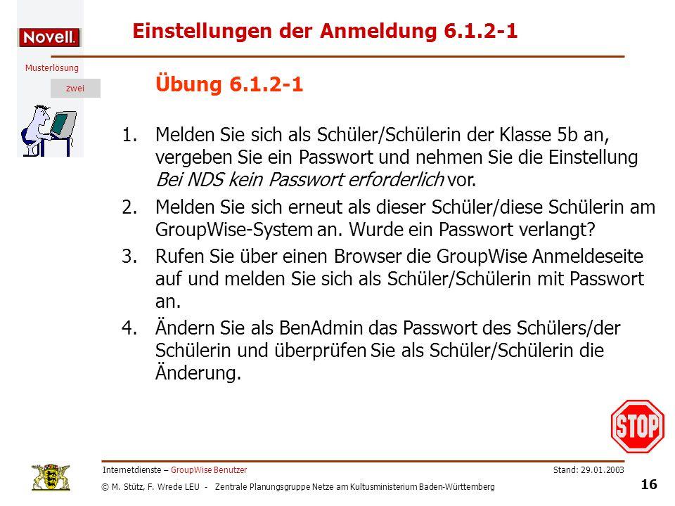© M. Stütz, F. Wrede LEU - Zentrale Planungsgruppe Netze am Kultusministerium Baden-Württemberg Musterlösung zwei Stand: 29.01.2003 16 Internetdienste
