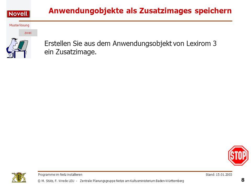 © M. Stütz, F. Wrede LEU - Zentrale Planungsgruppe Netze am Kultusministerium Baden-Württemberg Musterlösung zwei Stand: 15.01.2003 8 Programme im Net