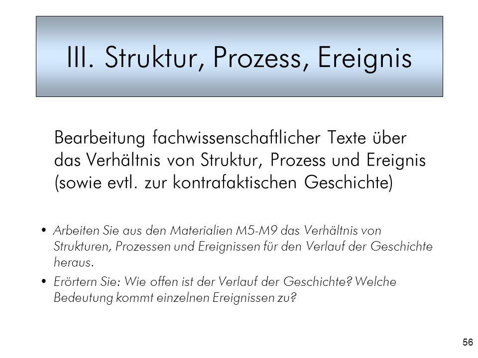 56 III. Struktur, Prozess, Ereignis Bearbeitung fachwissenschaftlicher Texte über das Verhältnis von Struktur, Prozess und Ereignis (sowie evtl. zur k