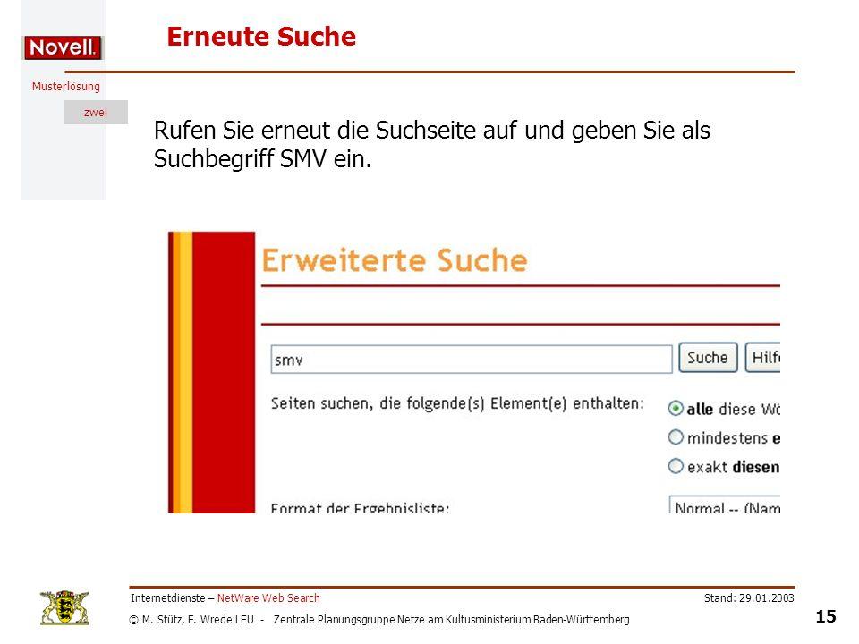 © M. Stütz, F. Wrede LEU - Zentrale Planungsgruppe Netze am Kultusministerium Baden-Württemberg Musterlösung zwei Stand: 29.01.2003 15 Internetdienste