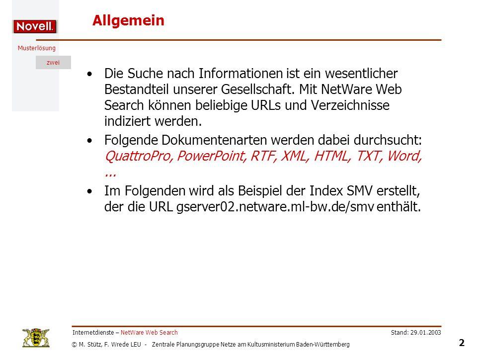 © M. Stütz, F. Wrede LEU - Zentrale Planungsgruppe Netze am Kultusministerium Baden-Württemberg Musterlösung zwei Stand: 29.01.2003 2 Internetdienste