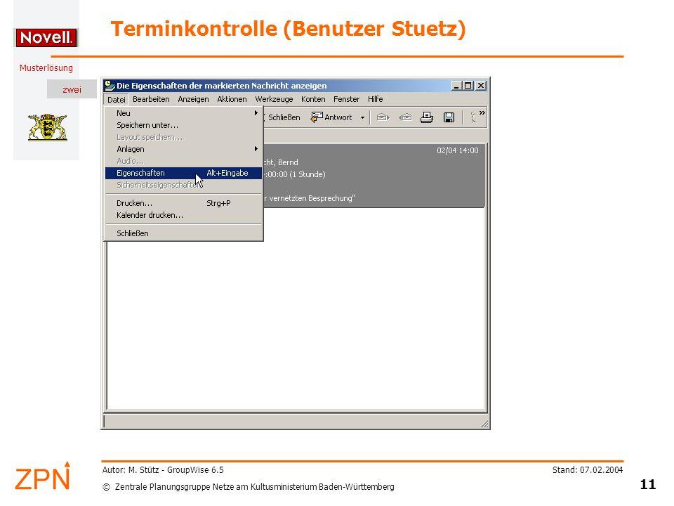 © Zentrale Planungsgruppe Netze am Kultusministerium Baden-Württemberg Musterlösung Stand: 07.02.2004 11 Autor: M.