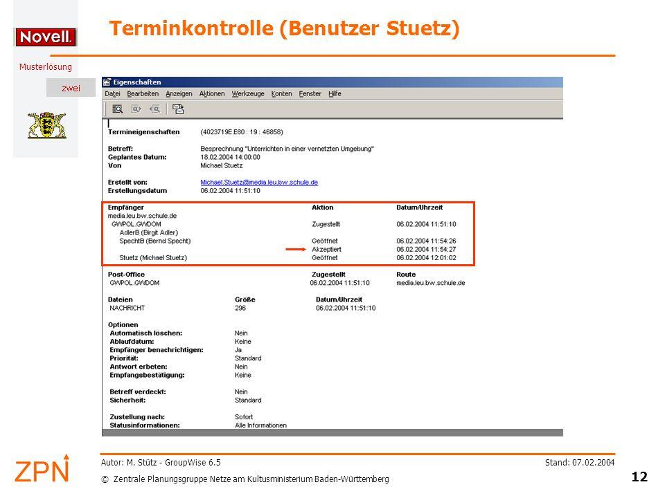 © Zentrale Planungsgruppe Netze am Kultusministerium Baden-Württemberg Musterlösung Stand: 07.02.2004 12 Autor: M.