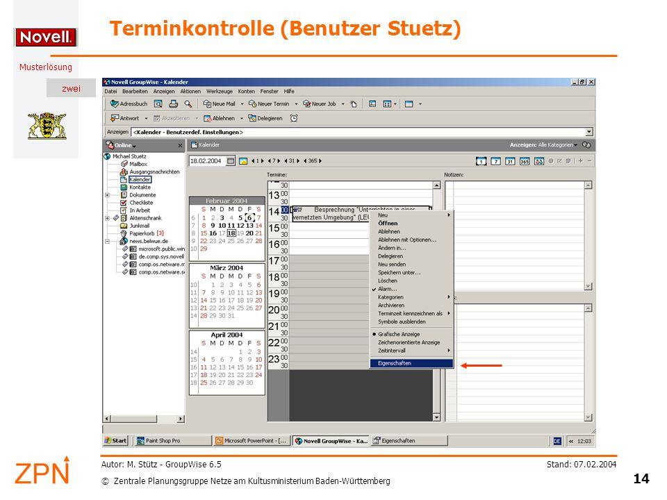 © Zentrale Planungsgruppe Netze am Kultusministerium Baden-Württemberg Musterlösung Stand: 07.02.2004 14 Autor: M.