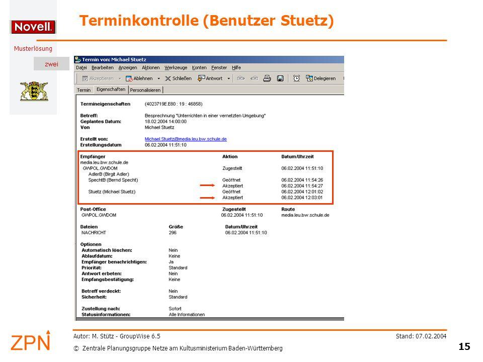 © Zentrale Planungsgruppe Netze am Kultusministerium Baden-Württemberg Musterlösung Stand: 07.02.2004 15 Autor: M.