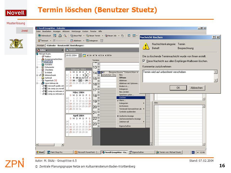 © Zentrale Planungsgruppe Netze am Kultusministerium Baden-Württemberg Musterlösung Stand: 07.02.2004 16 Autor: M.