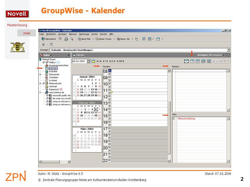 © Zentrale Planungsgruppe Netze am Kultusministerium Baden-Württemberg Musterlösung Stand: 07.02.2004 2 Autor: M.