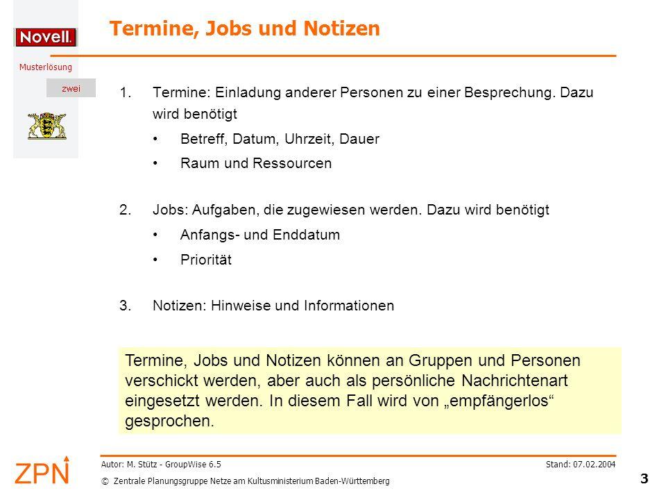 © Zentrale Planungsgruppe Netze am Kultusministerium Baden-Württemberg Musterlösung Stand: 07.02.2004 3 Autor: M.