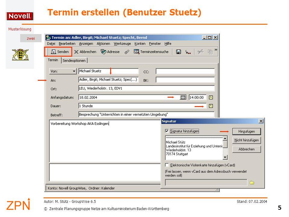 © Zentrale Planungsgruppe Netze am Kultusministerium Baden-Württemberg Musterlösung Stand: 07.02.2004 5 Autor: M.