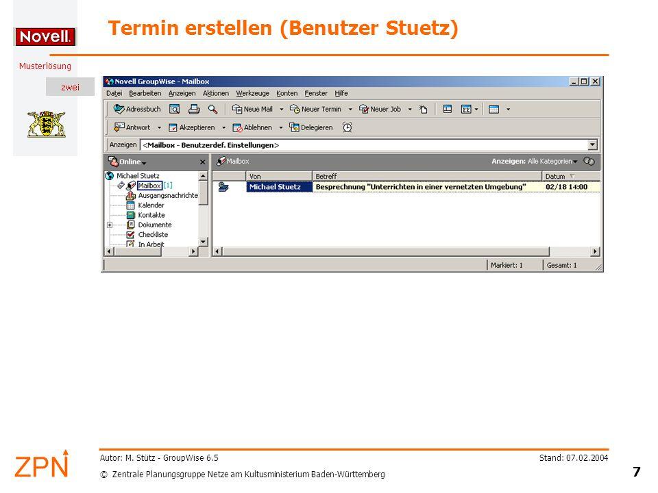 © Zentrale Planungsgruppe Netze am Kultusministerium Baden-Württemberg Musterlösung Stand: 07.02.2004 7 Autor: M.