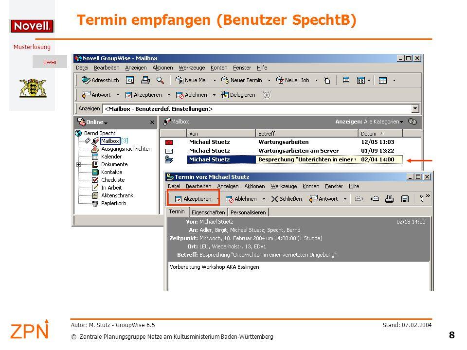 © Zentrale Planungsgruppe Netze am Kultusministerium Baden-Württemberg Musterlösung Stand: 07.02.2004 8 Autor: M.