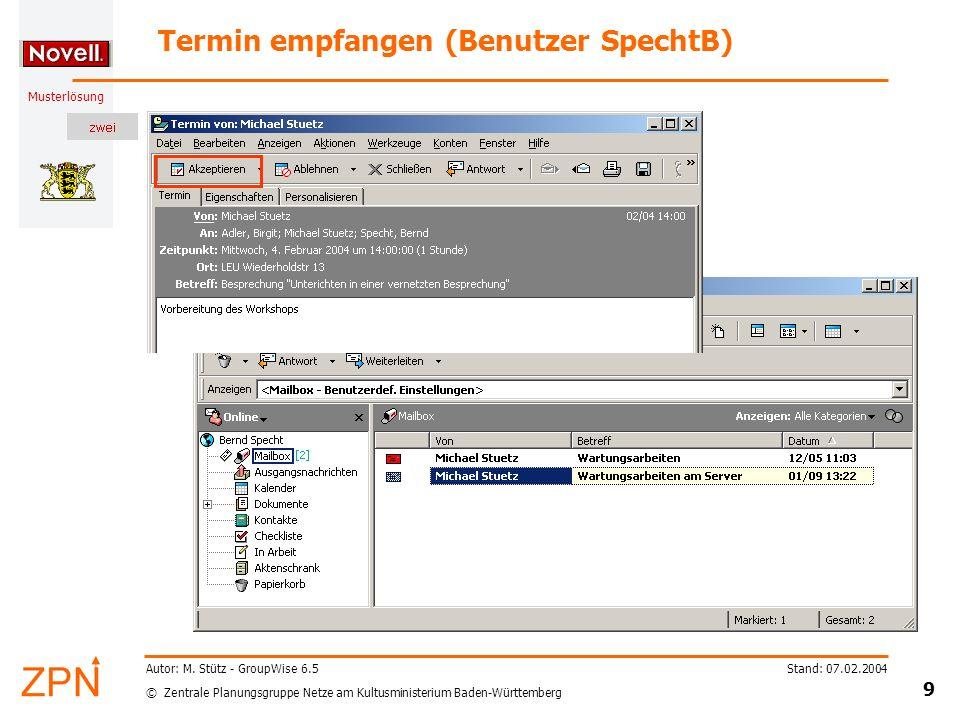 © Zentrale Planungsgruppe Netze am Kultusministerium Baden-Württemberg Musterlösung Stand: 07.02.2004 9 Autor: M.