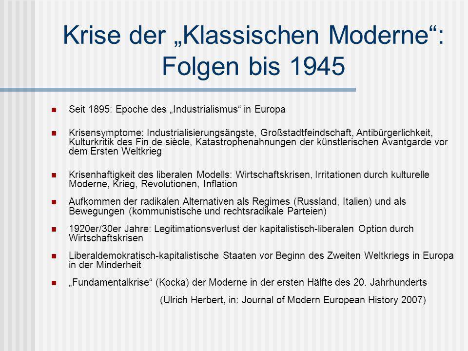 Krise der Klassischen Moderne: Folgen bis 1945 Seit 1895: Epoche des Industrialismus in Europa Krisensymptome: Industrialisierungsängste, Großstadtfei