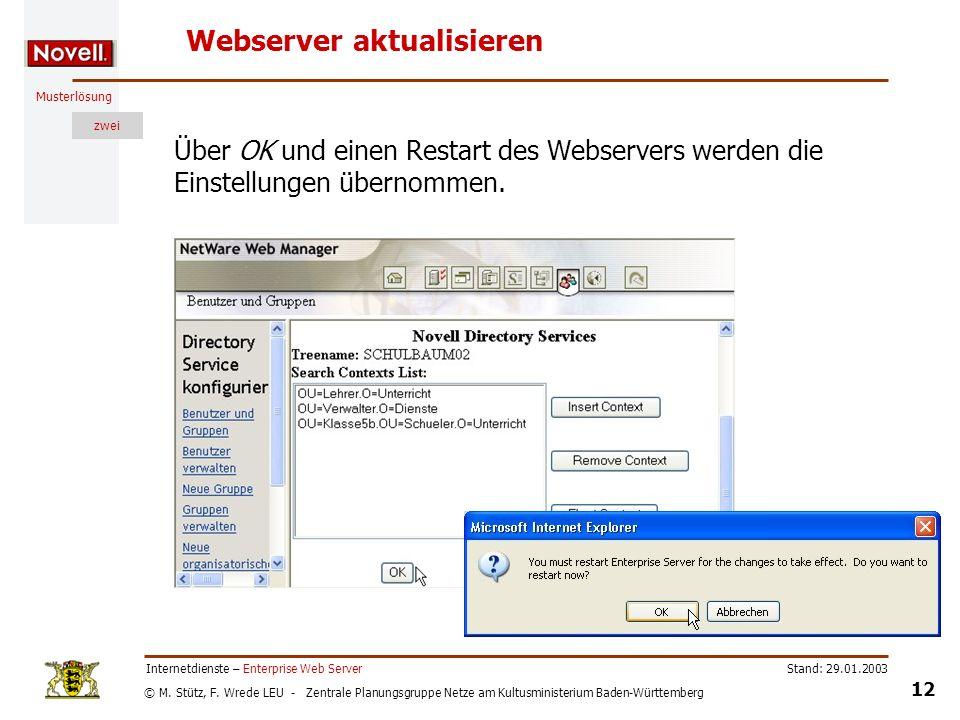 © M. Stütz, F. Wrede LEU - Zentrale Planungsgruppe Netze am Kultusministerium Baden-Württemberg Musterlösung zwei Stand: 29.01.2003 12 Internetdienste