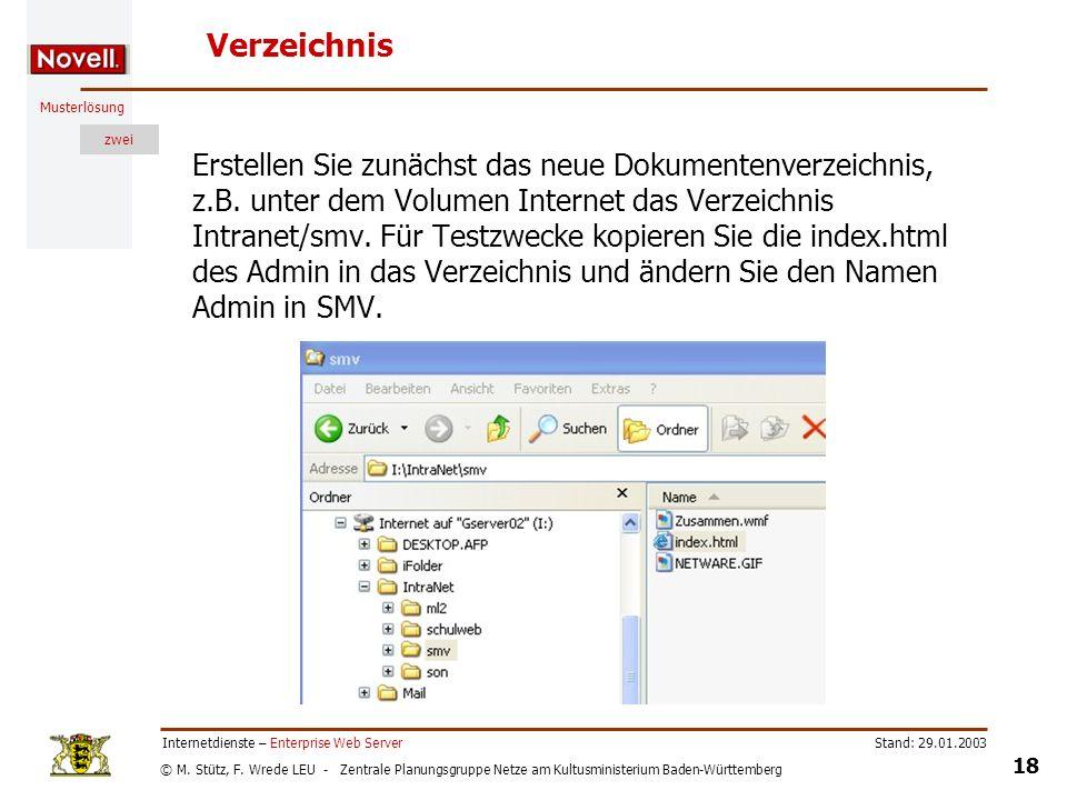 © M. Stütz, F. Wrede LEU - Zentrale Planungsgruppe Netze am Kultusministerium Baden-Württemberg Musterlösung zwei Stand: 29.01.2003 18 Internetdienste
