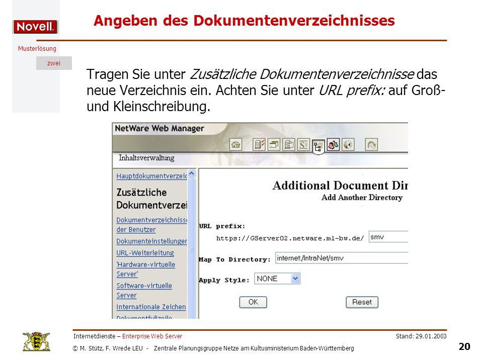 © M. Stütz, F. Wrede LEU - Zentrale Planungsgruppe Netze am Kultusministerium Baden-Württemberg Musterlösung zwei Stand: 29.01.2003 20 Internetdienste