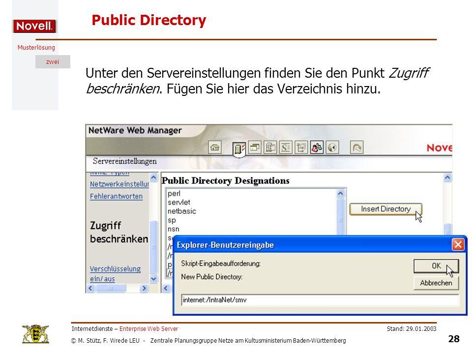© M. Stütz, F. Wrede LEU - Zentrale Planungsgruppe Netze am Kultusministerium Baden-Württemberg Musterlösung zwei Stand: 29.01.2003 28 Internetdienste