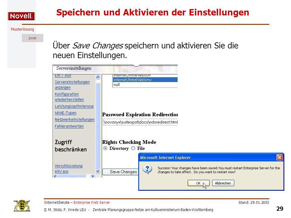 © M. Stütz, F. Wrede LEU - Zentrale Planungsgruppe Netze am Kultusministerium Baden-Württemberg Musterlösung zwei Stand: 29.01.2003 29 Internetdienste