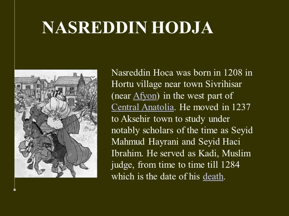 Wer kennt nicht Nasreddin Hodscha, den sprichwörtlichen Helden der türkischen Volksliteratur aus dem 13. oder 14. Jahrhundert? Eine große Zahl von Ane