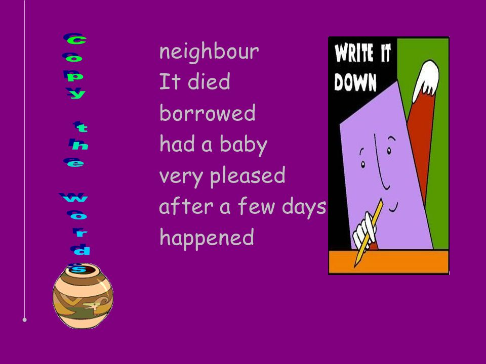 neighbour It died borrowed had a baby very pleased after a few days happened