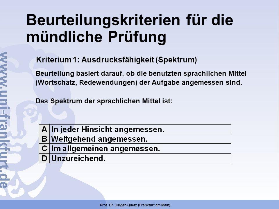 Prof. Dr. Jürgen Quetz (Frankfurt am Main) Kriterium 1: Ausdrucksfähigkeit (Spektrum) Beurteilung basiert darauf, ob die benutzten sprachlichen Mittel