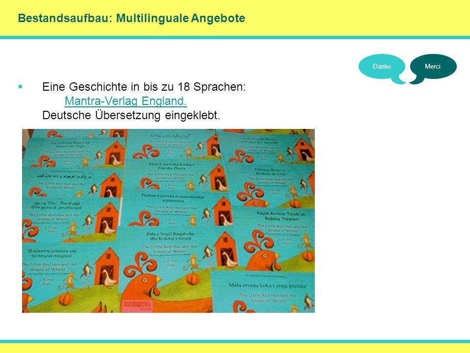 Bestandsaufbau: Multilinguale Angebote DankeMerci Eine Geschichte in bis zu 18 Sprachen: Mantra-Verlag England. Deutsche Übersetzung eingeklebt. Mantr