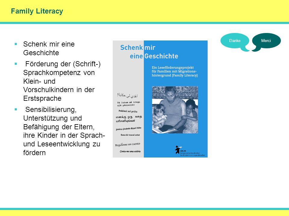 Family Literacy DankeMerci Schenk mir eine Geschichte Förderung der (Schrift-) Sprachkompetenz von Klein- und Vorschulkindern in der Erstsprache Sensi