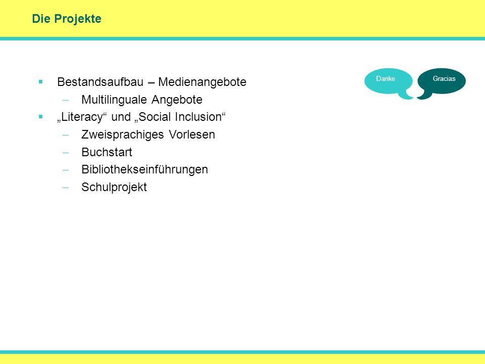 Die Projekte DankeGracias Bestandsaufbau – Medienangebote Multilinguale Angebote Literacy und Social Inclusion Zweisprachiges Vorlesen Buchstart Bibli