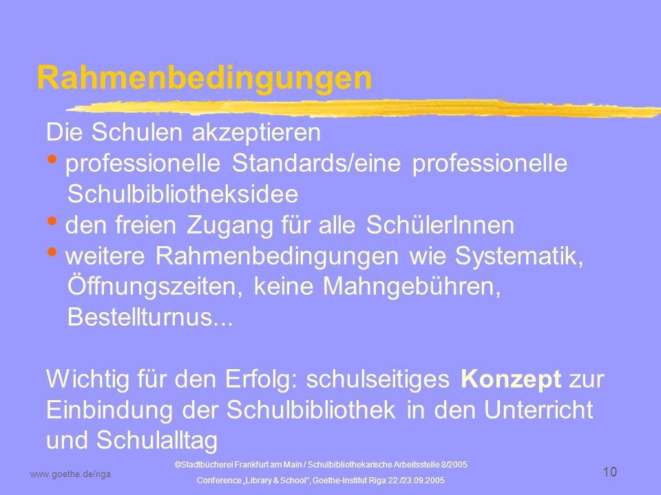 ©Stadtbücherei Frankfurt am Main / Schulbibliothekarische Arbeitsstelle 8/2005 Conference Library & School, Goethe-Institut Riga 22./23.09.2005 www.goethe.de/riga 11 Wie arbeitet die sba?